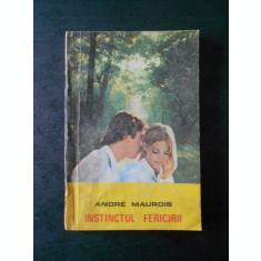 ANDRE MAUROIS - INSTICTUL FERICIRII
