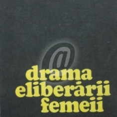 Drama eliberarii femeii