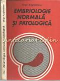 Embriologie Normala Si Patologica - Virgil Anghelescu