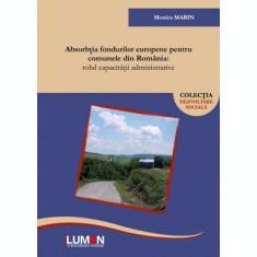 Absorbtia fondurilor europene pentru comunele din Romania. Rolul capacitatii administrative - Monica MARIN