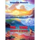 YIN-YANG. Secrete si retete - Gregorian Bivolaru