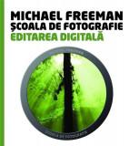 Editarea digitala - Scoala de fotografie | Michael Freeman, Litera