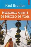 Paul Brunton - Învățătura secretă de dincolo de yoga