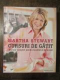 Cursuri de gătit. Manual complet pentru bucătarul de acasă. Martha Stewart