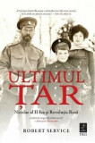Ultimul Tar. Nicolae al II-lea si Revolutia Rusa/Robert Service, Trei