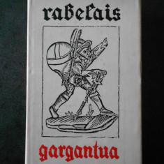 RABELAIS - GARGANTUA (1962, editie cartonata)