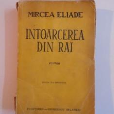INTOARCEREA DIN RAI de MIRCEA ELIADE , EDITIA A II A REVIZUITA 1943