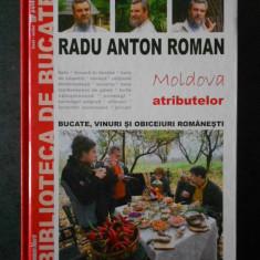 RADU ANTON ROMAN - BUCATE, VINURI SI OBICEIURI ROMANESTI. MOLDOVA