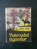 JOKAI MOR - VOIEVODUL TIGANILOR