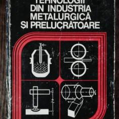 TEHNOLOGII DIN INDUSTRIA METALURGICA SI PRELUCRATOARE -C.PUMNEA/ N.IONITA/S.SONTEA