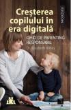 Cresterea copilului in era digitala - Elizabeth Kilbey