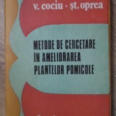 METODE DE CERCETARE IN AMELIORAREA PLANTELOR POMICOLE - V. COCIU, ST. OPREA