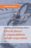 Etica in afaceri si responsabilitate sociala corporatista Ed.2 - Laura Potincu, Cristian-Romeo Potincu