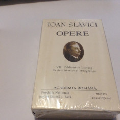 Ioan Slavici - Opere VII -Publicistica literara. Scrieri istorice si etnografice