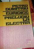 EURIDICE, PRELUDIU LA ELECTRA DE PETRU DUMITRIU C4