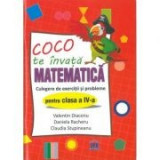 Coco te invata matematica. Culegere de exercitii si probleme pentru clasa a IV-a - Valentin Diaconu, Daniela Racheru, Claudia Stupineanu
