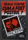Neagu Cosma - Cum a fost posibil? Cârtița Pacepa
