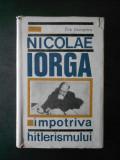 Titu Georgescu - Nicolae Iorga impotriva hitlerismului