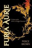 Furia Aurie. A doua carte dintr-o trilogie-fenomen/Pierce Brown