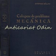 Culegere De Probleme De Mecanica - Stefan Balan - Tiraj: 8140 Exemplare