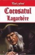 Aventurile cavalerului Lagardere, vol. 2 -Cocosatul, vol. 2 foto