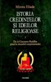 Istoria credintelor si ideilor religioase Vol. II: De la Gautama Buddha pina la triumful crestinismului/Mircea Eliade