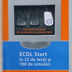 ECDL START IN 22 DE LECTII SI 100 DE SIMULARI de VASILE BALTAC , 2002