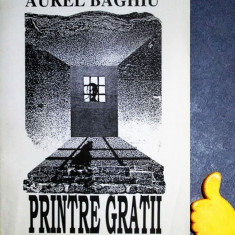 Aurel Baghiu - Printre gratii vol 1 cu autograf