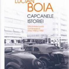 Capcanele istoriei (ed. de lux) Elita intelectuala romaneasca intre 1930 si 1950 - Lucian Boia