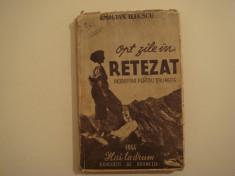 Opt zile in Retezat - Emilian Iliescu Editura Gorjan 1944 foto