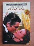 Margaret Mitchell - Pe aripile vântului ( vol. 2 )
