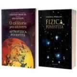 Pachet Fizica si Astrofizica povestita: O calatorie prin univers, autor Cristian Presura