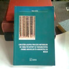 CERCETARI ASUPRA PRECIZIEI METODELOR DE CUBAJ IN RAPORT CU VARIABILITATEA FORMEI ARBORILOR IN ARBORETELE DE MOLID - RADU ICHIM