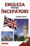 Engleza pentru incepatori - CD inclus/Florin Musat