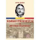 "Adrian Paunescu si ""Misterul Nasaudean"" - Ana Vaida"