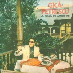 Vinil Gică Petrescu – La Masă Cu Amicii Mei, electrecord