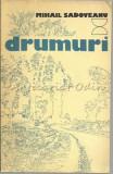 Drumuri. Insemnari De Calatorie - Mihail Sadoveanu, 1977