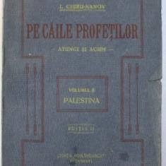 PE CAILE PROFETILOR. ATUNCI SI ACUM de I.CHIRU NANOV, VOL.2: PALESTINA 1922
