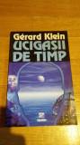 Gerard Klein - Ucigasii de timp Editura Nemira Colectia Nautilus 152 SF