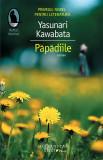 Papadiile | Yasunari Kawabata