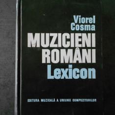 VIOREL COSMA - MUZICIENI ROMANI. LEXICON
