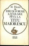 Al. Hanta - Idei si forme literare pana la Titu Maiorescu