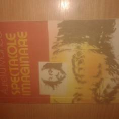 Aureliu Manea - Spectacole imaginare (Editura Dacia, 1986)