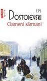 Oameni sarmani | Feodor Mihailovici Dostoievski