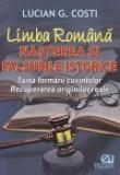 Cumpara ieftin Limba Romana nasterea si falsurile istorice