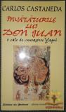 Castaneda - Invataturile lui Don Juan, Univers Enciclopedic, 1995