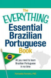 The Everything Essential Brazilian Portuguese Book: All You Need to Learn Brazilian Portuguese in No Time