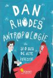 Antropologie si o suta de alte povestiri | Dan Rhodes