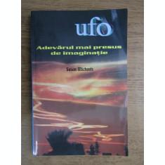 Susan Michaels - UFO, adevarul mai presus de imaginatie