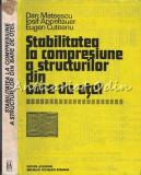 Stabilitatea La Compresiune A Structurilor Din Bare De Otel - Dan Mateescu